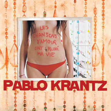 Pablo-Krantz-Les-chansons-damour-ont-ruine-ma-vie-2007-2008