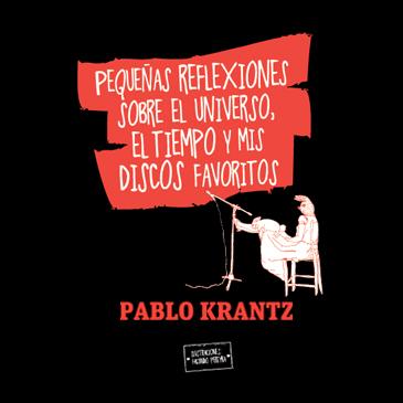 Pablo-Krantz-Pequenas-reflexiones-sobre-el-universo,-el-tiempo-y-mis-discos-favoritos
